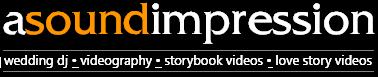 A Sound Impression - wedding dj • videography • storybook videos • love story videos